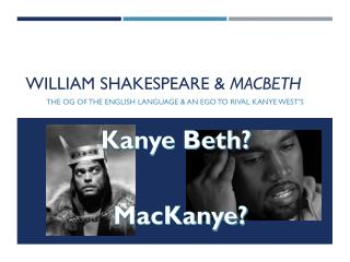 William Shakespeare &  Macbeth