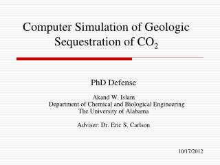 Computer Simulation of Geologic Sequestration of CO 2
