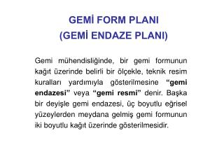 GEMİ FORM PLANI  (GEMİ ENDAZE PLANI)