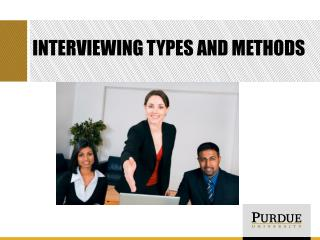 Interviewing types and methods