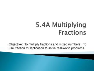 5.4A Multiplying Fractions