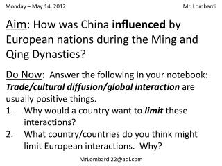 Aim :  How was China  influenced  by European nations during the Ming and Qing Dynasties?