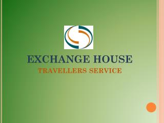 EXCHANGE HOUSE travellers service