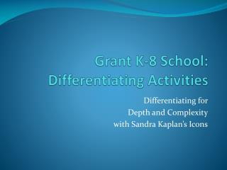 Grant K-8 School: Differentiating Activities