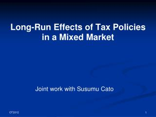 Long-Run Effects of Tax Policies in a Mixed Market