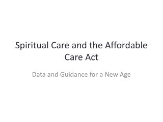 Spiritual Care and the Affordable Care Act