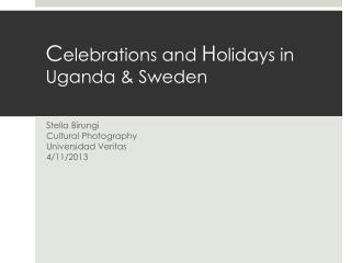 C elebrations and  H olidays in Uganda & Sweden