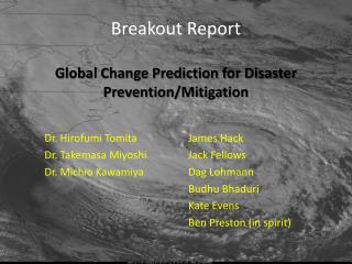 Breakout Report Global Change Prediction for Disaster Prevention/Mitigation