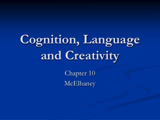 Cognition, Language and Creativity