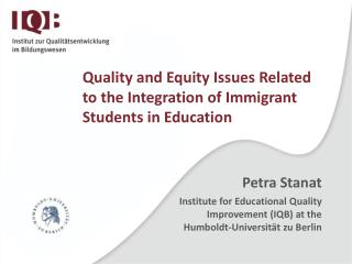 Quality  and  Equity  Issues Related to the  Integration  of  Immigrant  Students  in Education