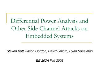 Differential Power Analysis and Other Side Channel Attacks on Embedded Systems