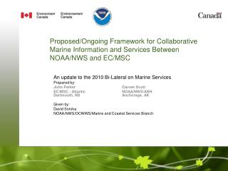 An update to the 2010 Bi-Lateral on Marine Services Prepared by:  John Parker      		Carven Scott