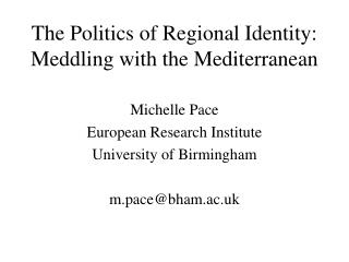 The Politics of Regional Identity: Meddling with the Mediterranean