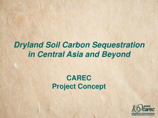 Dryland Soil Carbon Sequestration in  Central  Asia and Beyond