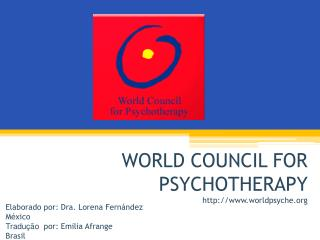 WORLD COUNCIL FOR PSYCHOTHERAPY worldpsyche
