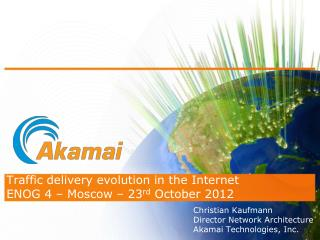Traffic delivery evolution in the Internet ENOG 4 – Moscow – 23 rd  October 2012