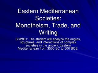 Eastern Mediterranean Societies:  Monotheism, Trade, and Writing