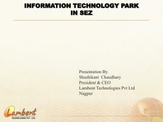 INFORMATION TECHNOLOGY PARK IN SEZ