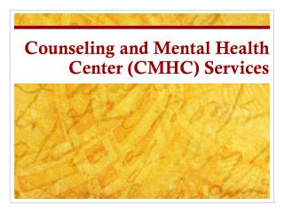 Counseling and Mental Health  Center (CMHC) Services