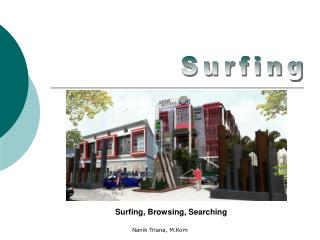 Surfing, Browsing, Searching