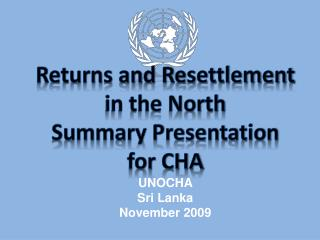 Returns and Resettlement  in the North  Summary Presentation for CHA