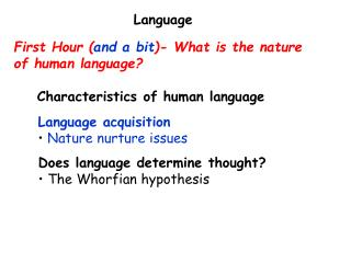 First Hour ( and a bit )- What is the nature of human language?