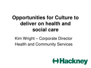 Opportunities for Culture to deliver on health and social care