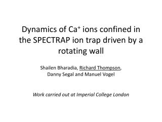 Dynamics of Ca +  ions confined in the SPECTRAP ion trap driven by a rotating wall
