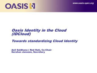 Oasis Identity in the Cloud (IDCloud) Towards standardizing Cloud Identity