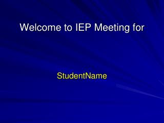 Welcome to IEP Meeting for