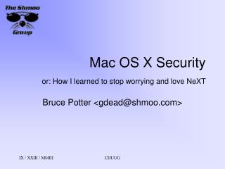 Mac OS X Security or: How I learned to stop worrying and love NeXT