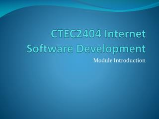 CTEC2404 Internet Software  Development
