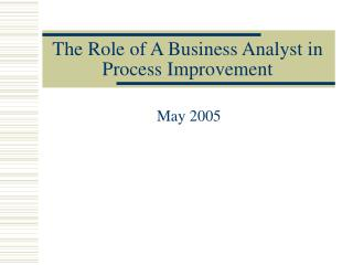 The Role of A Business Analyst in Process Improvement