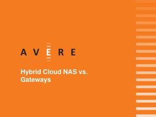 Benefits of Avere's Hybrid Cloud NAS
