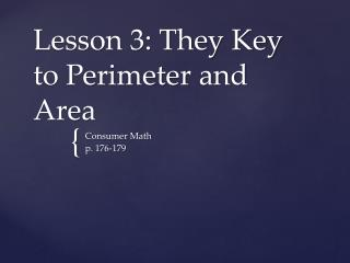 Lesson 3: They Key to Perimeter and Area