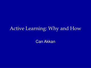 Active Learning: Why and How