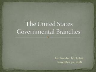 The United States Governmental Branches