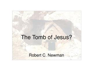 The Tomb of Jesus?
