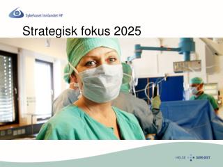 Strategisk fokus 2025