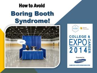 Boring Booth Syndrome!