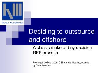 Deciding to outsource and offshore