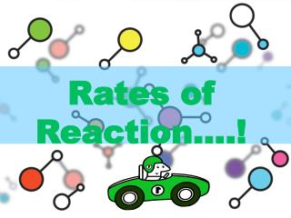 Rates of Reaction....!