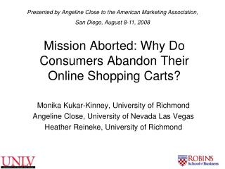 Mission Aborted: Why Do Consumers Abandon Their Online Shopping Carts?