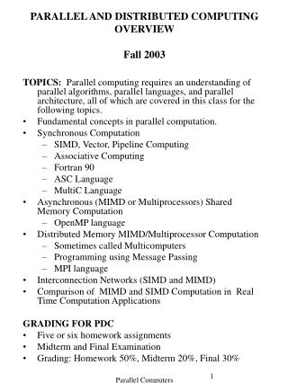 PARALLEL AND DISTRIBUTED COMPUTING OVERVIEW Fall 2003