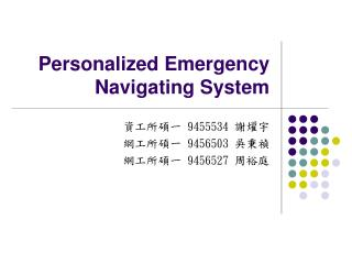 Personalized Emergency Navigating System