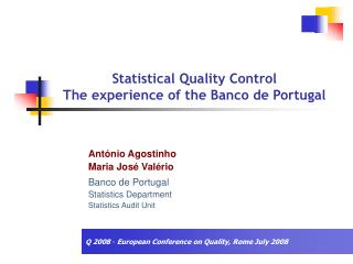 Statistical Quality Control The experience of the Banco de Portugal
