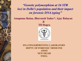 """Genetic polymorphism at 16 STR  loci in Delhi's population and their impact"