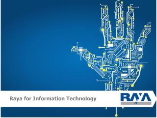 Raya for Information Technology
