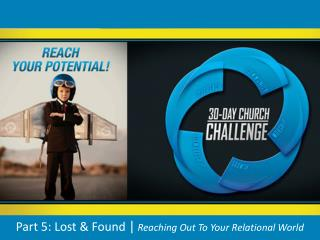 Part 5: Lost & Found  | Reaching Out To Your Relational World
