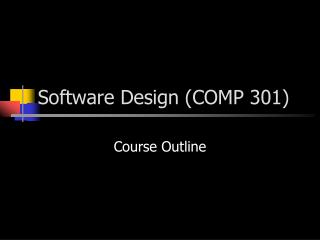 Software Design (COMP 301)